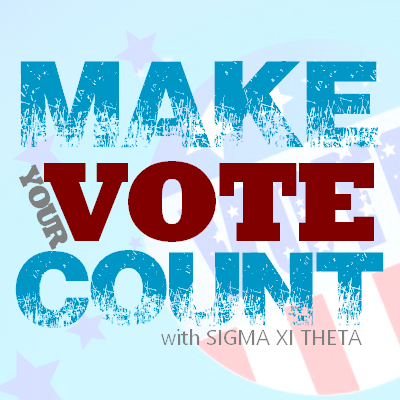 Join Sigma Xi Theta's Make Your Vote Count campaign.